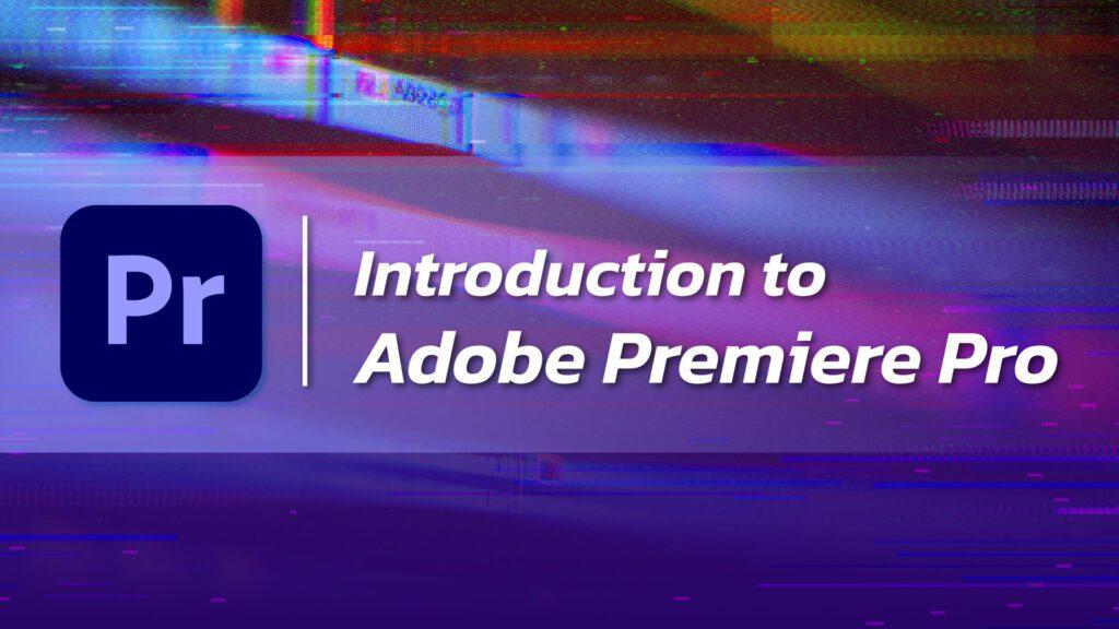 Introduction-Adobe-Premiere-Pro